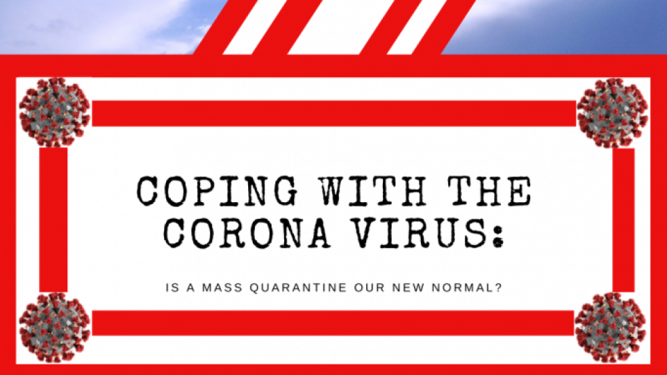 Coping With The Coronavirus Is A Mass Quarantine Our New Normal