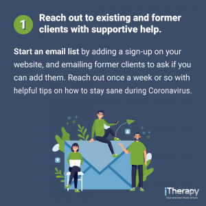 Reach out to existing and former clients with supportive help