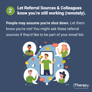 Let Referral Sources and Colleagues know you're still working (remotely)
